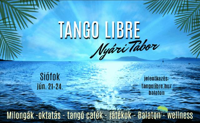 Tango Libre Nyári Tábor / Summer Camp – Siófok, Jún. 21-24.