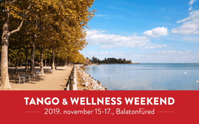 Tango & Wellness Weekend Balatonfüred- Nov. 15-17.
